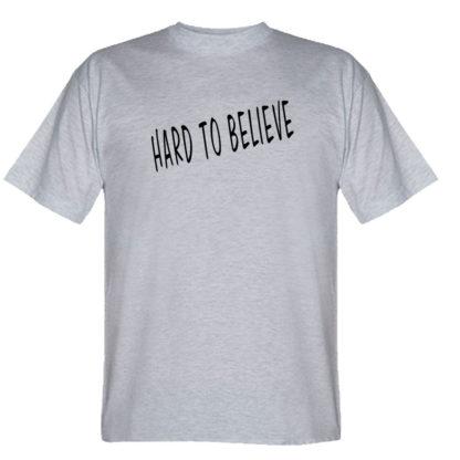 "Футболка ""Hard to believe"""