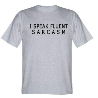 "Футболка ""i speak fluent sarcasm"" (Свободно владею сарказмом)"