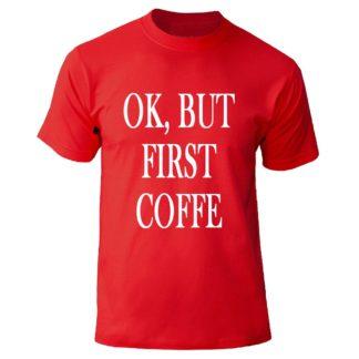 """Футболка """"Ok but first coffee"""""""
