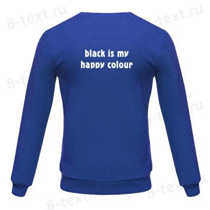 """Толстовка """"Black is my happy colour"""""""